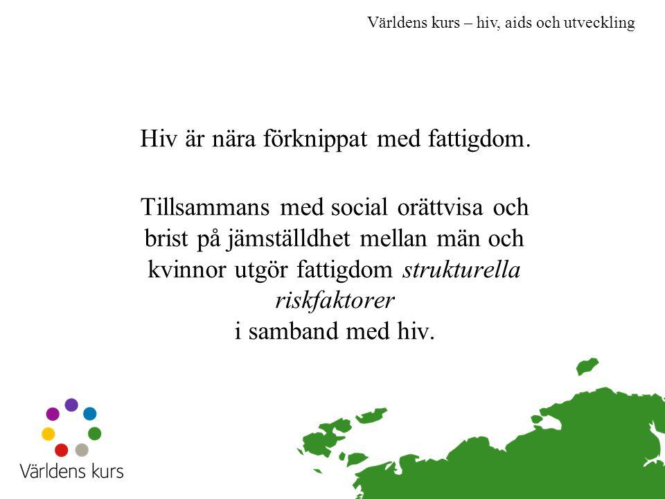 Hiv är nära förknippat med fattigdom.