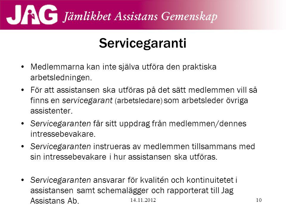 Servicegaranti Medlemmarna kan inte själva utföra den praktiska arbetsledningen.