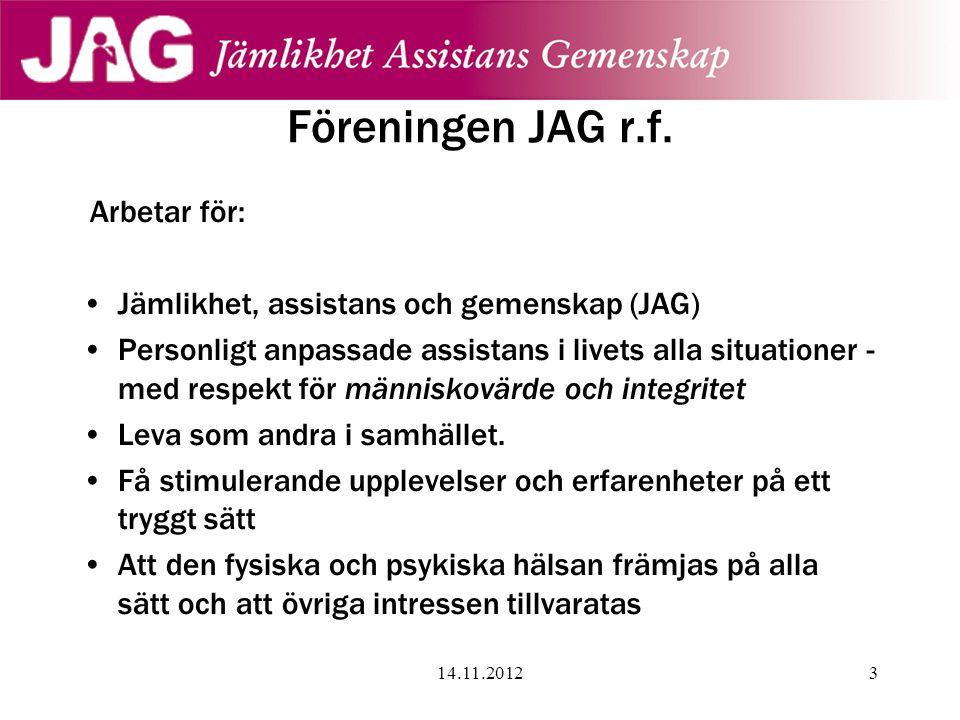 Föreningen JAG r.f. Arbetar för: