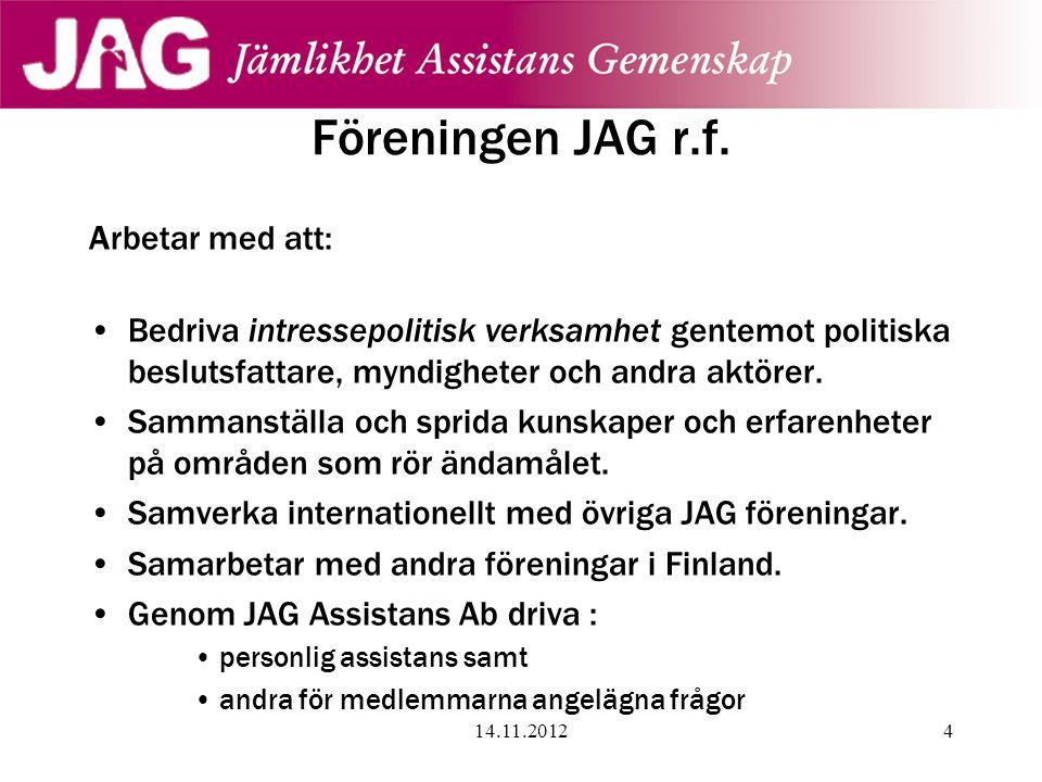 Föreningen JAG r.f. Arbetar med att: