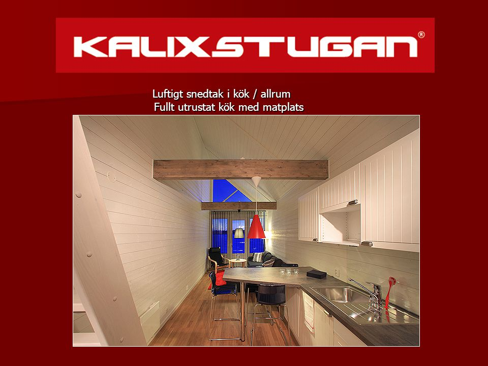 Luftigt snedtak i kök / allrum Fullt utrustat kök med matplats