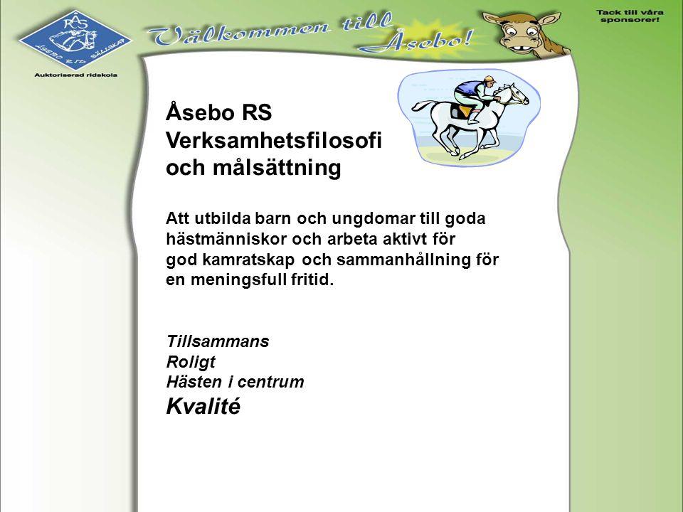 Åsebo RS Verksamhetsfilosofi och målsättning Kvalité
