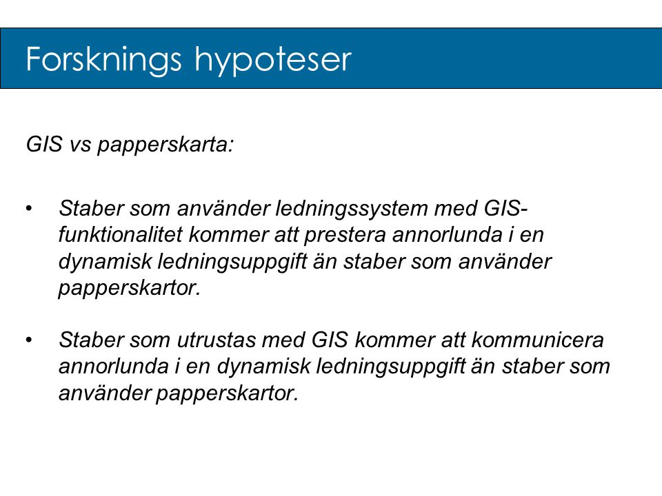 Forsknings hypoteser GIS vs papperskarta: