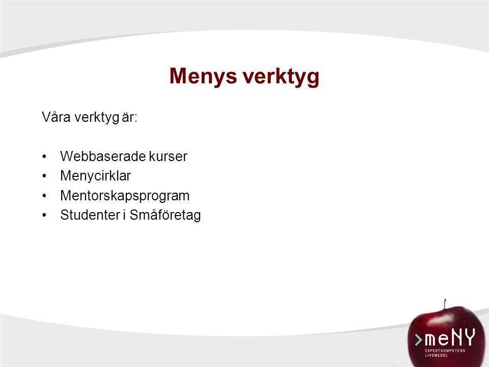 Menys verktyg Våra verktyg är: Webbaserade kurser Menycirklar