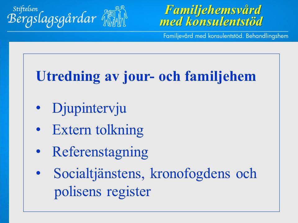 Utredning av jour- och familjehem Djupintervju Extern tolkning