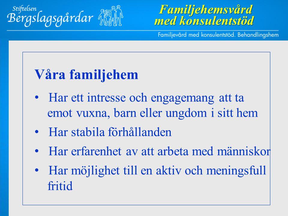 Våra familjehem Familjehemsvård med konsulentstöd