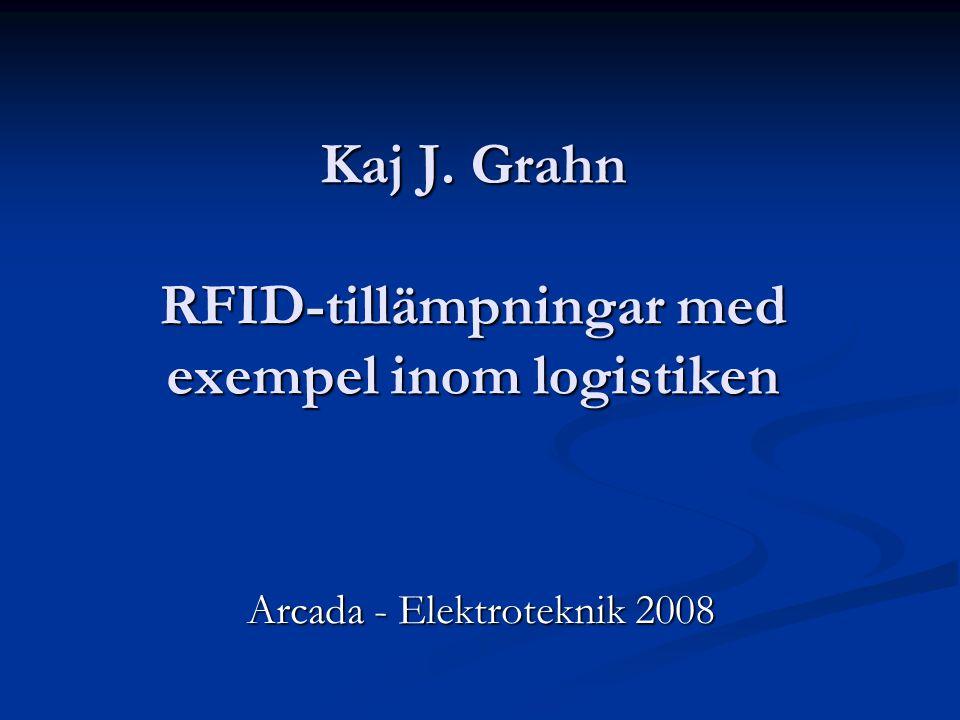 Kaj J. Grahn RFID-tillämpningar med exempel inom logistiken