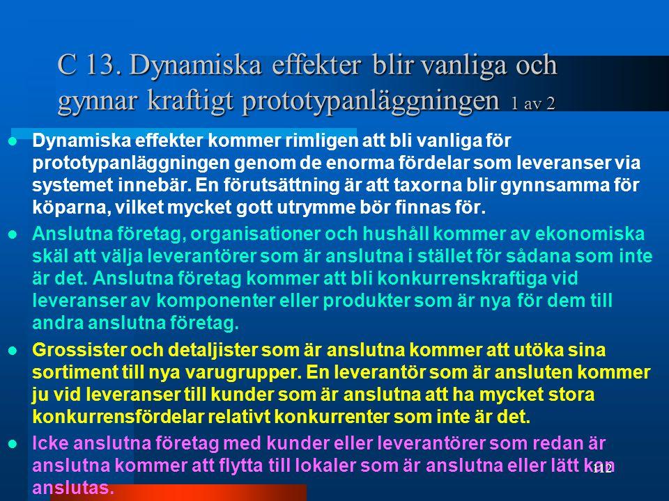 C 13. Dynamiska effekter blir vanliga och gynnar kraftigt prototypanläggningen 1 av 2