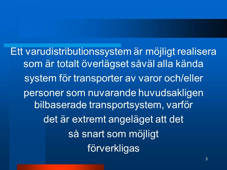system för transporter av varor och/eller