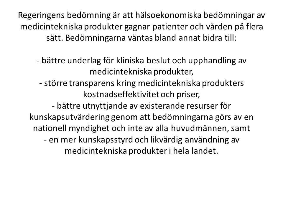 Regeringens bedömning är att hälsoekonomiska bedömningar av medicintekniska produkter gagnar patienter och vården på flera sätt.