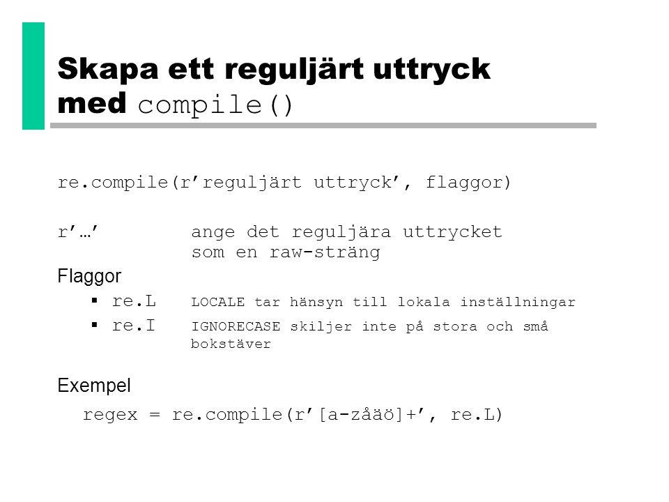 Skapa ett reguljärt uttryck med compile()