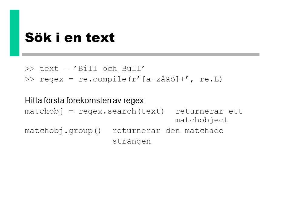 Sök i en text >> text = 'Bill och Bull'