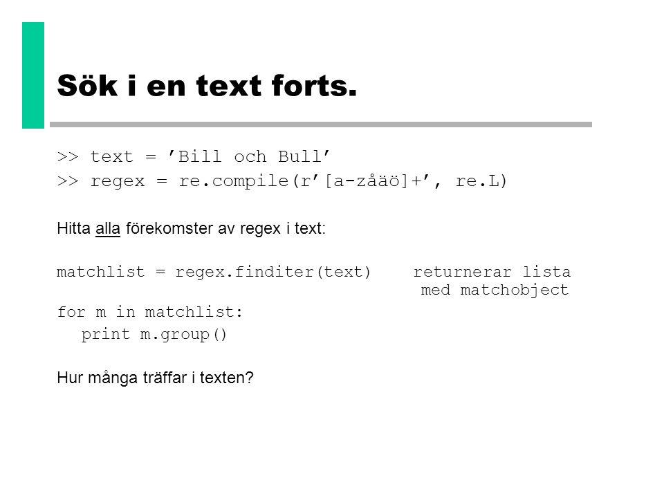 Sök i en text forts. >> text = 'Bill och Bull'