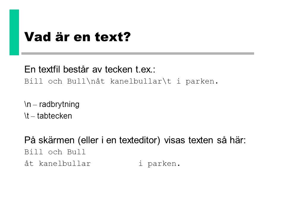 Vad är en text En textfil består av tecken t.ex.: