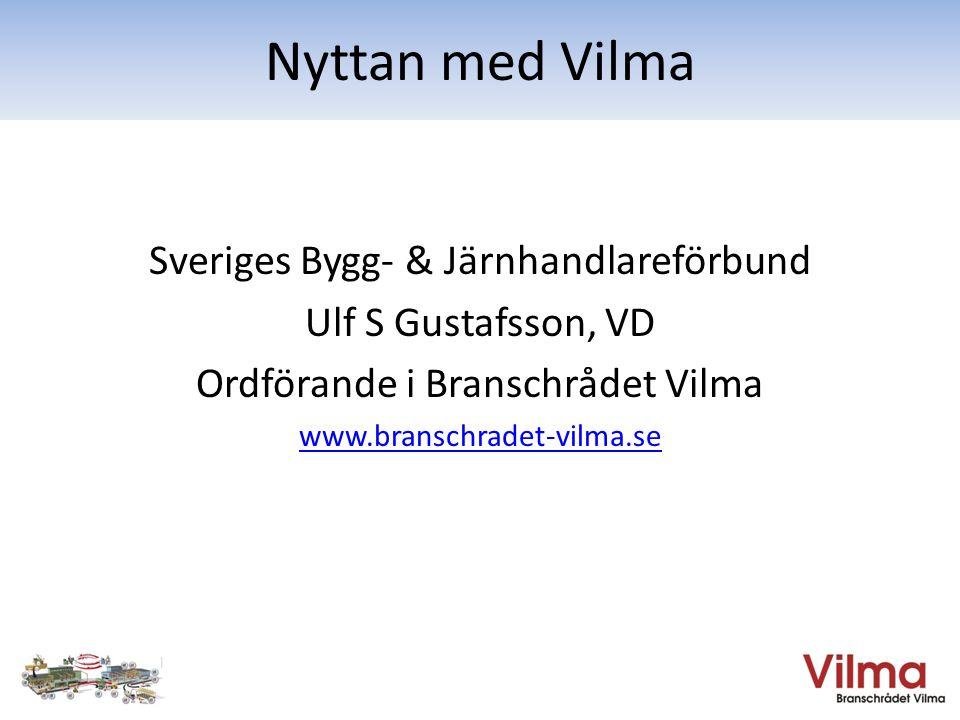 Nyttan med Vilma Sveriges Bygg- & Järnhandlareförbund
