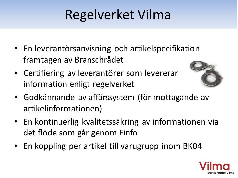 Regelverket Vilma En leverantörsanvisning och artikelspecifikation framtagen av Branschrådet.