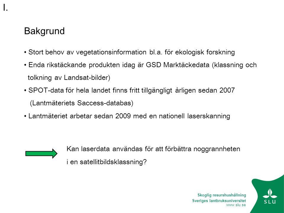 Bakgrund Stort behov av vegetationsinformation bl.a. för ekologisk forskning. Enda rikstäckande produkten idag är GSD Marktäckedata (klassning och.