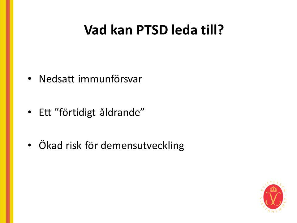 Vad kan PTSD leda till Nedsatt immunförsvar Ett förtidigt åldrande