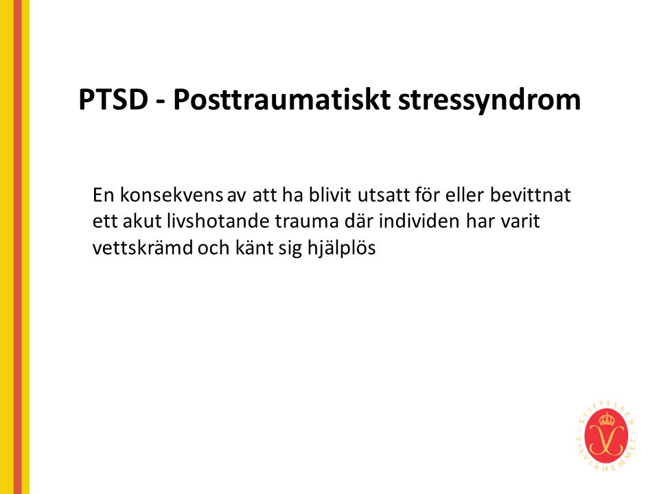 PTSD - Posttraumatiskt stressyndrom
