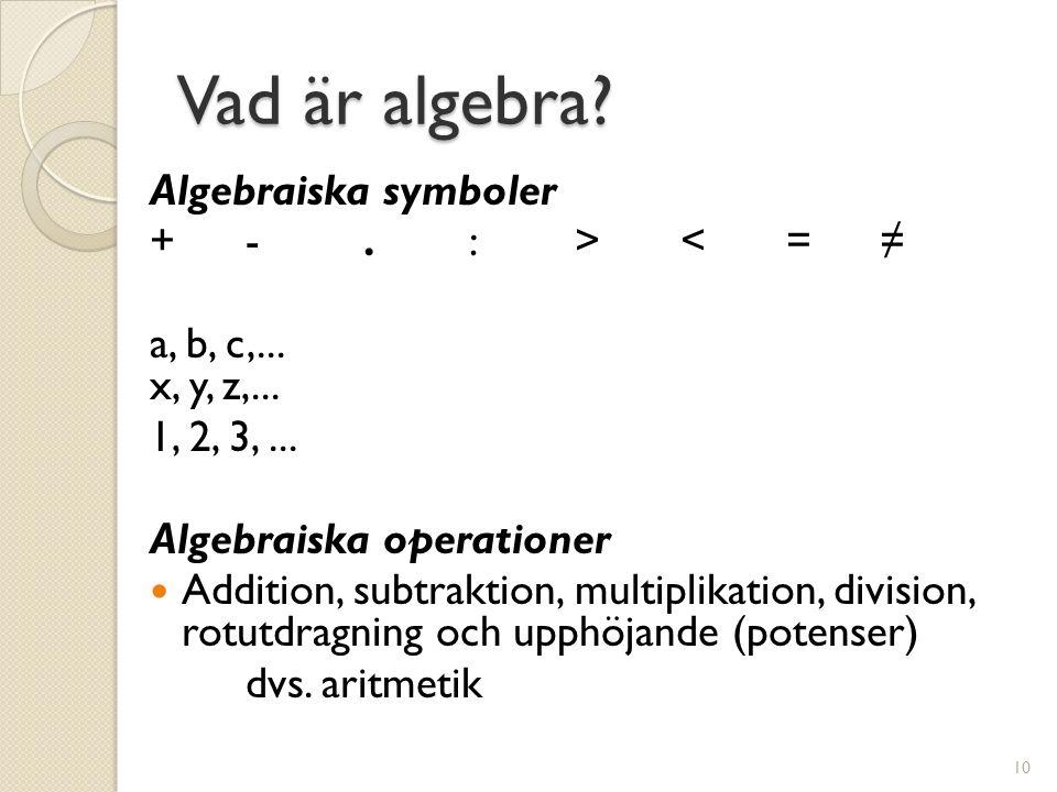 Vad är algebra Algebraiska symboler + - . : > < = ≠