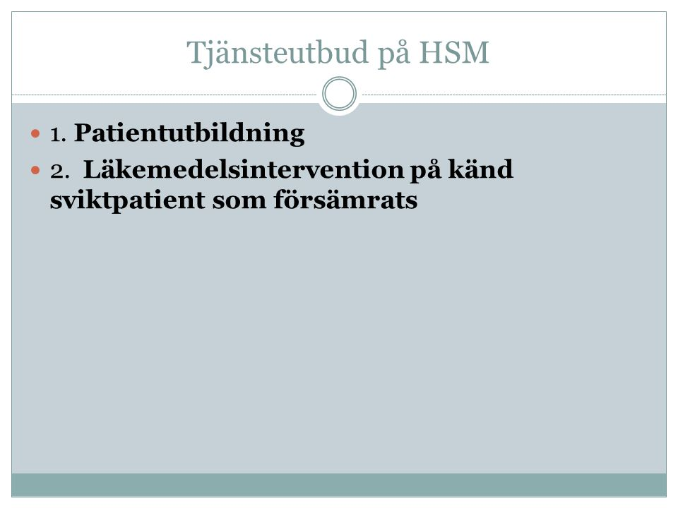Tjänsteutbud på HSM 1. Patientutbildning