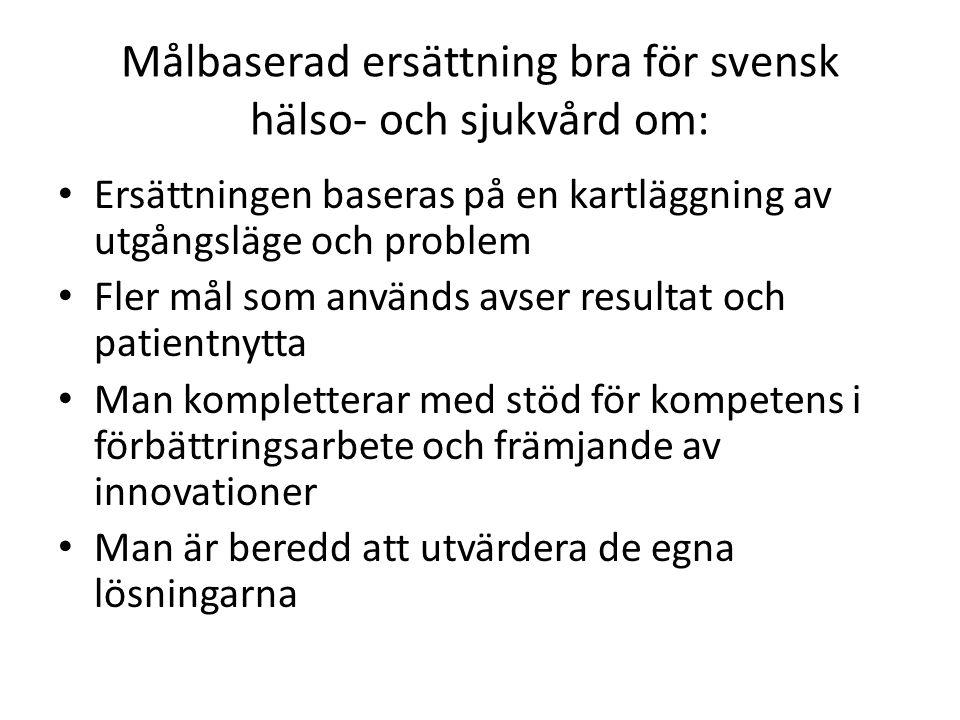 Målbaserad ersättning bra för svensk hälso- och sjukvård om: