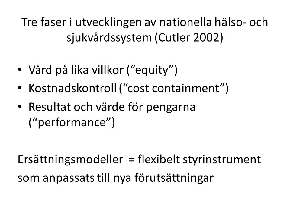 Tre faser i utvecklingen av nationella hälso- och sjukvårdssystem (Cutler 2002)