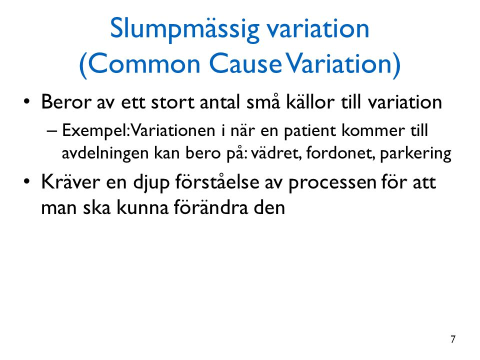 Slumpmässig variation (Common Cause Variation)