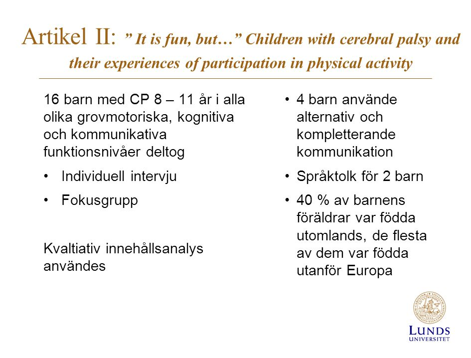Artikel II: It is fun, but… Children with cerebral palsy and their experiences of participation in physical activity