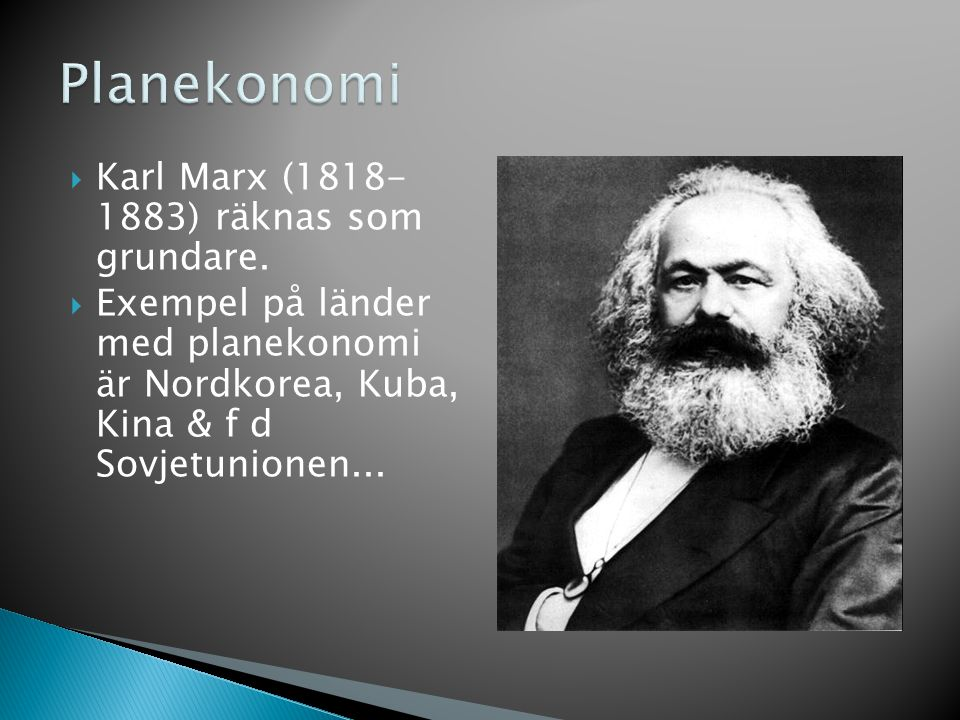 Planekonomi Karl Marx (1818- 1883) räknas som grundare.
