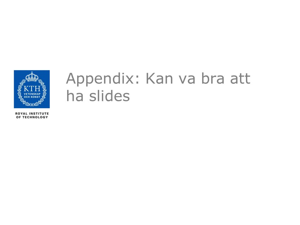 Appendix: Kan va bra att ha slides