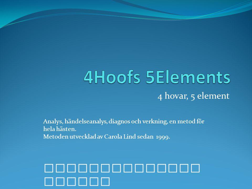 4Hoofs 5Elements 4 hovar, 5 element