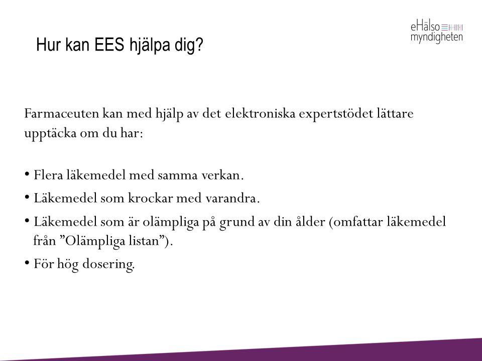 Hur kan EES hjälpa dig Farmaceuten kan med hjälp av det elektroniska expertstödet lättare upptäcka om du har: