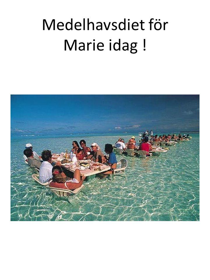Medelhavsdiet för Marie idag !