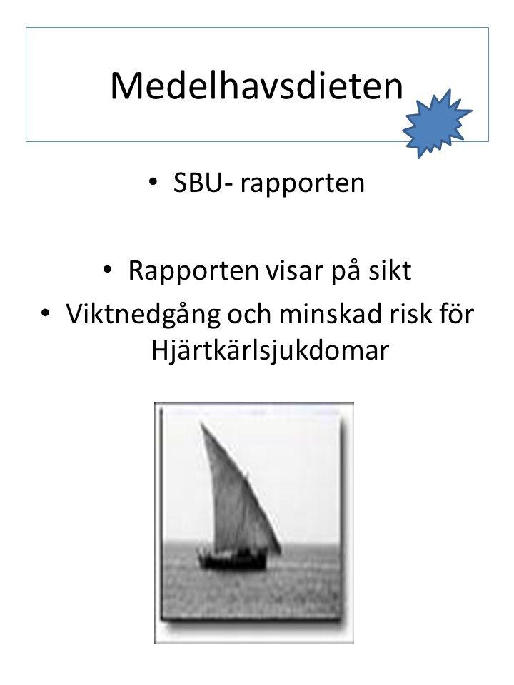 Medelhavsdieten SBU- rapporten Rapporten visar på sikt