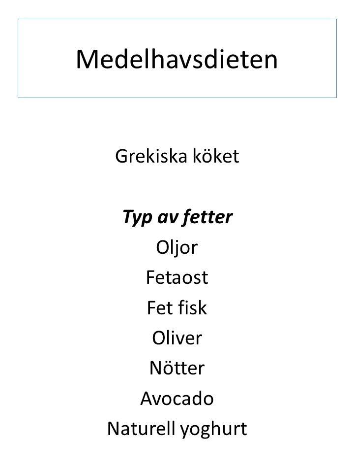 Medelhavsdieten Grekiska köket Typ av fetter Oljor Fetaost Fet fisk Oliver Nötter Avocado Naturell yoghurt