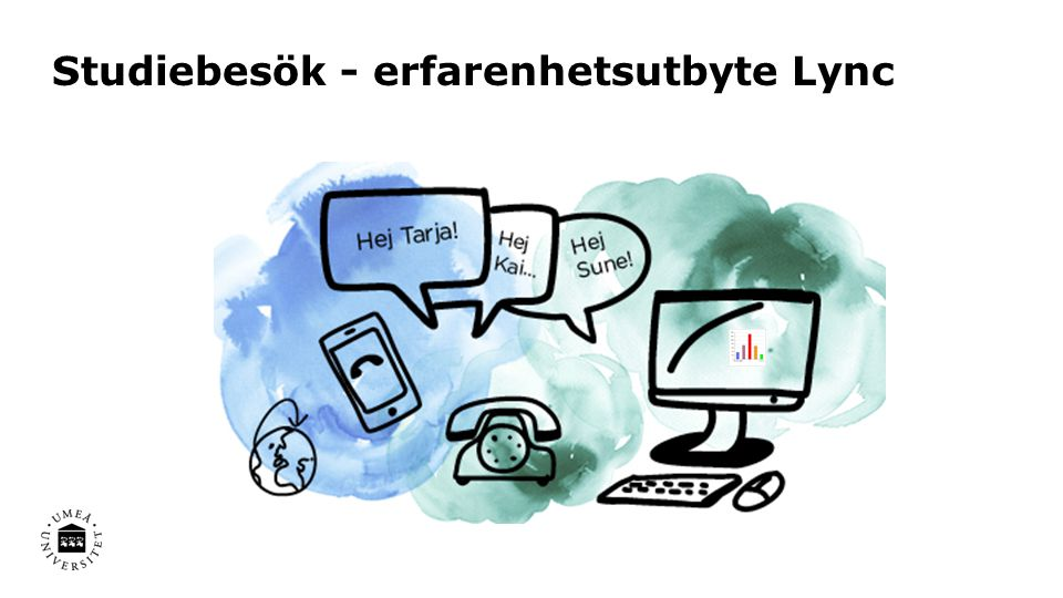Studiebesök - erfarenhetsutbyte Lync