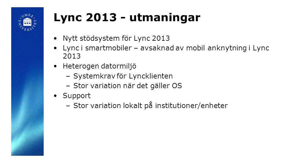 Lync 2013 - utmaningar Nytt stödsystem för Lync 2013