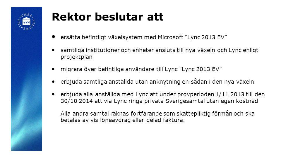 Rektor beslutar att ● ersätta befintligt växelsystem med Microsoft Lync 2013 EV