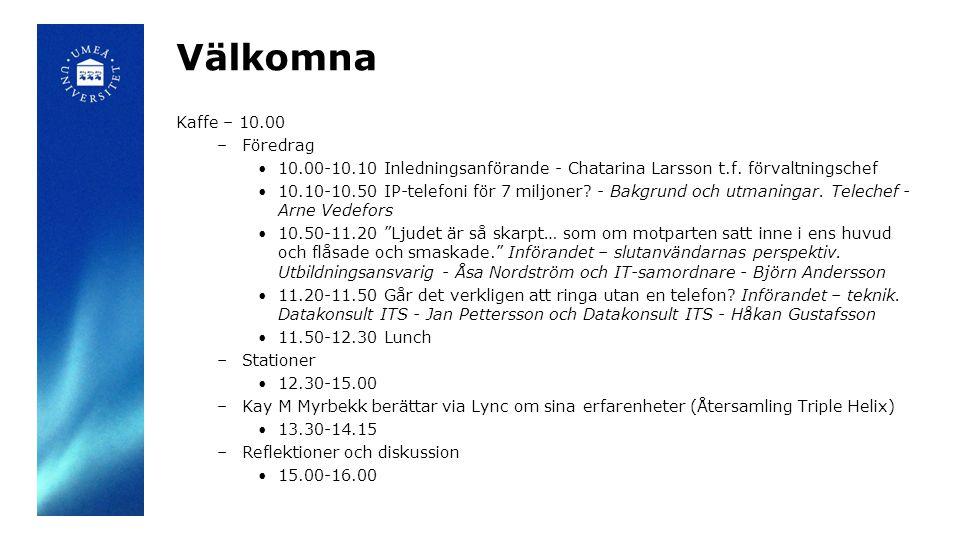 Välkomna Kaffe – 10.00 Föredrag