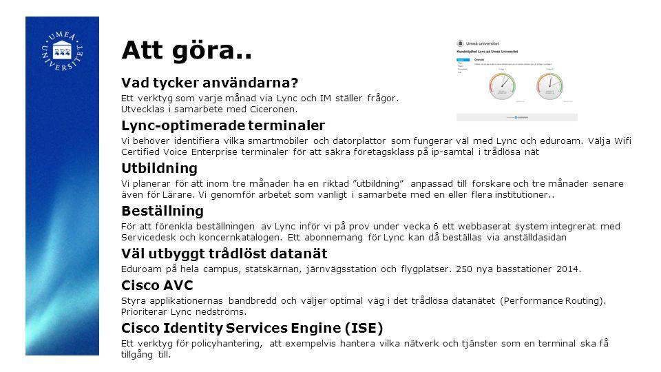 Att göra.. Vad tycker användarna Lync-optimerade terminaler