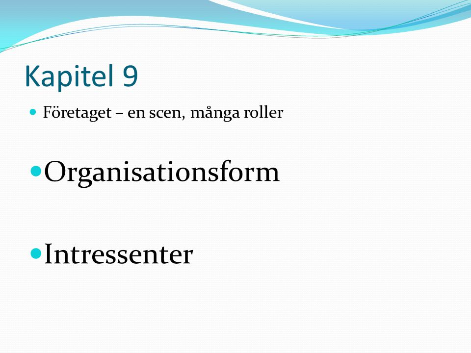 Kapitel 9 Organisationsform Intressenter