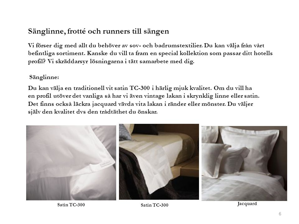 Sänglinne, frotté och runners till sängen