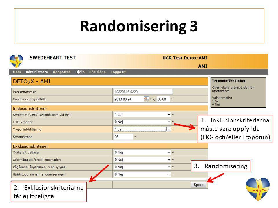 Randomisering 3 Inklusionskriteriarna måste vara uppfyllda