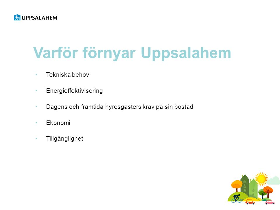 Varför förnyar Uppsalahem