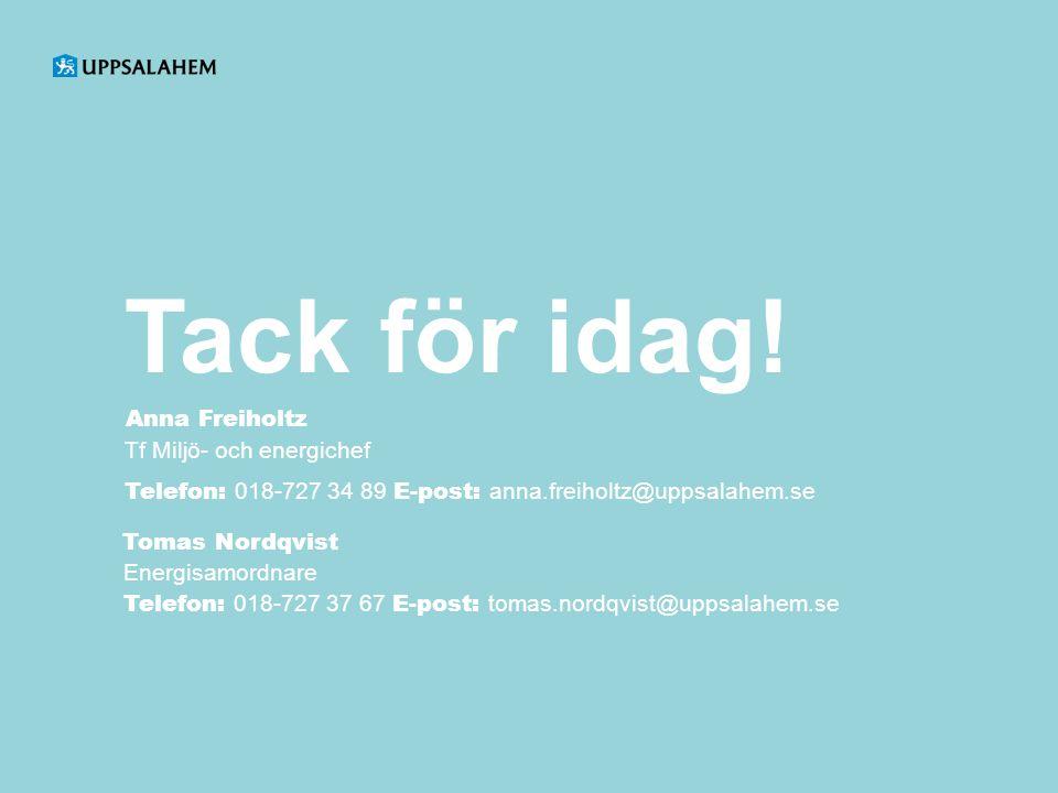 Anna Freiholtz Tf Miljö- och energichef. Telefon: 018-727 34 89 E-post: anna.freiholtz@uppsalahem.se.