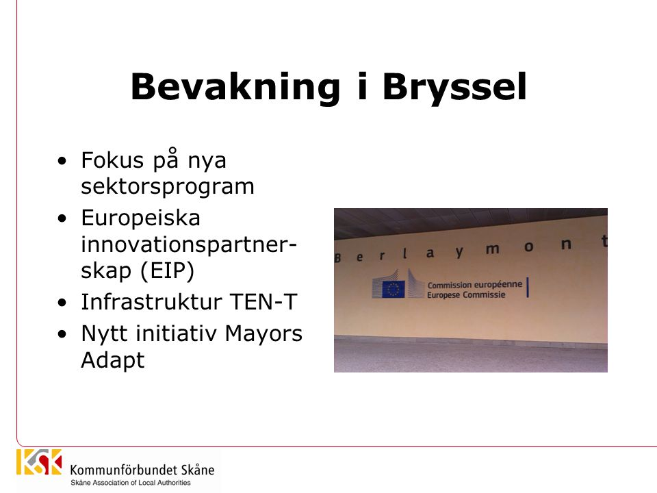 Bevakning i Bryssel Fokus på nya sektorsprogram