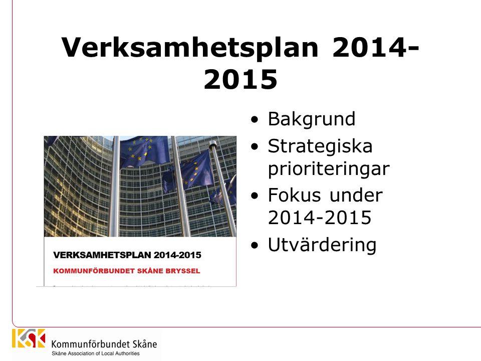 Verksamhetsplan 2014-2015 Bakgrund Strategiska prioriteringar