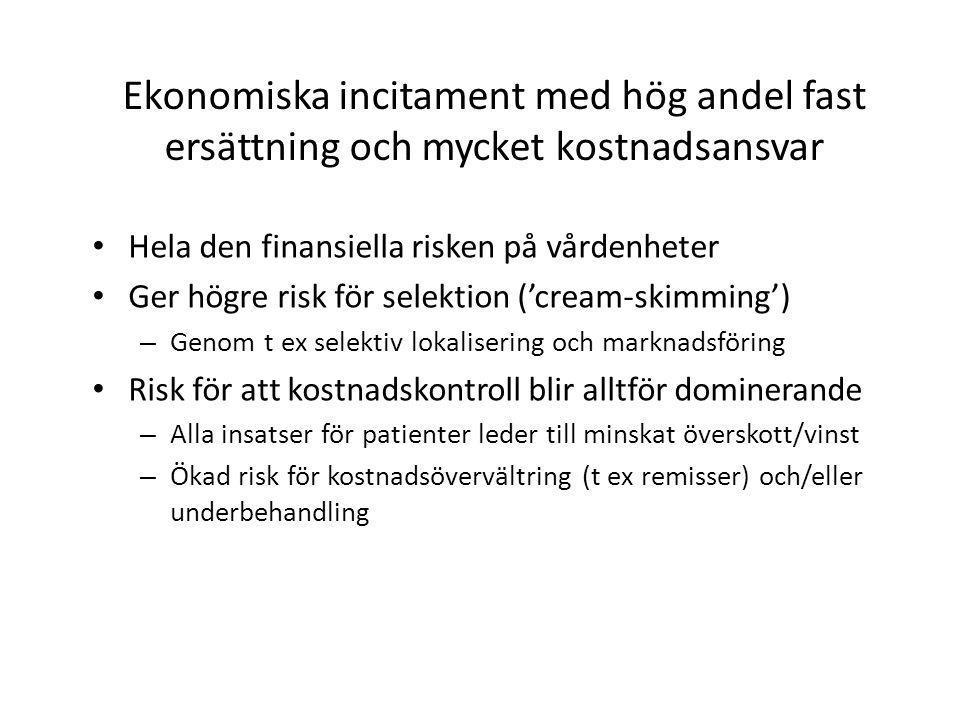 Ekonomiska incitament med hög andel fast ersättning och mycket kostnadsansvar