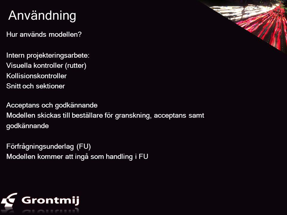 Användning Hur används modellen Intern projekteringsarbete: